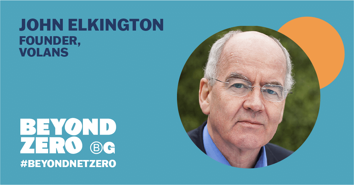 Teal coloured asset with round cut out photo of John Elkington and the words 'John Elkington - Founder, Volans. The Beyond Net Zero logo is in the corner.